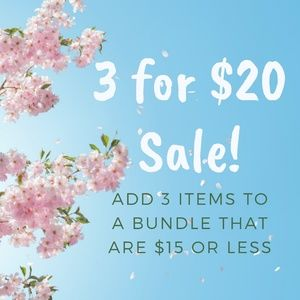 BUNDLE 3 ITEMS MARKED $15 OR LESS FOR ONLY $20!